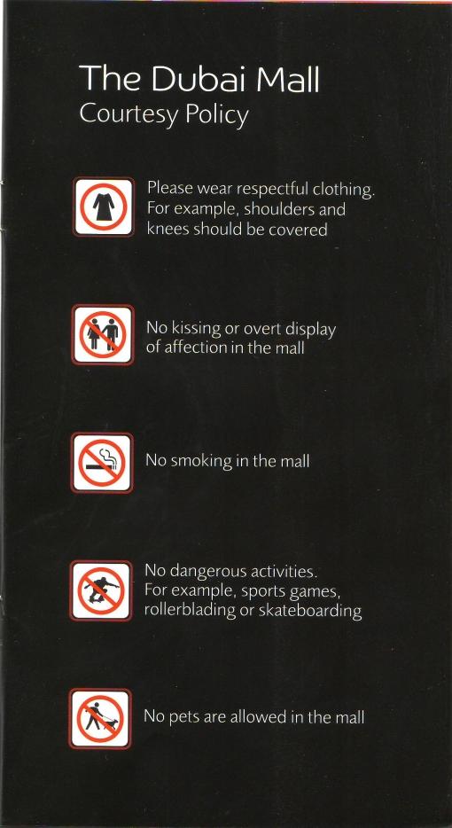 Regulile Mall-ului din DUBAI sunt dure ... dar cum pot fi altfel LEGILE LOCULUI, in societatile traditionaliste?